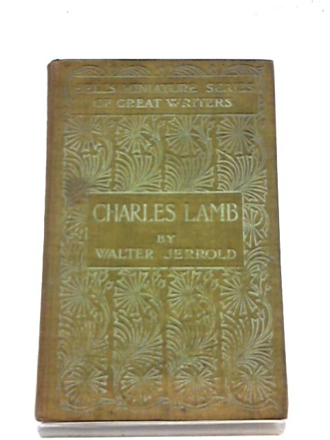 Charles Lamb, Bell's Miniature Series of Great Writers by Walter Jerrold