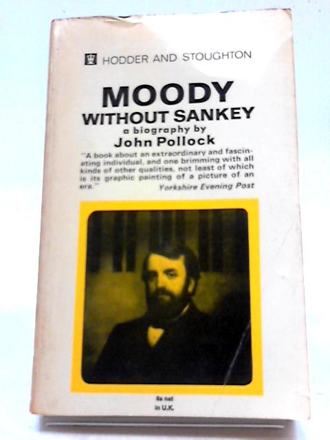 Moody Without Sankey: A New Biographical Portrait by J Pollock