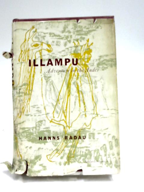 Illampu : Adventure in the Andes by Hanns Radau