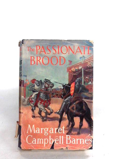 The Passionate Brood By Barnes, Margaret Campbell