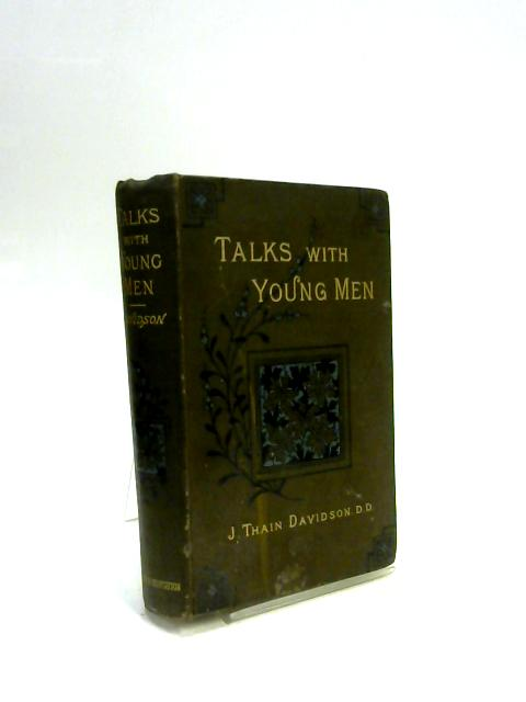 Talks With Young Men by J. Thain Davidson