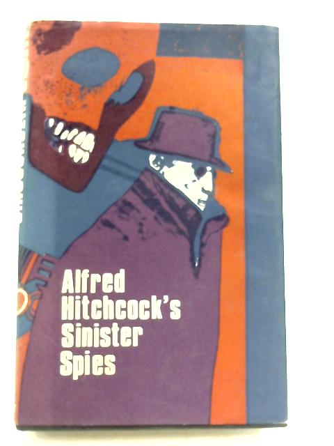 Sinister Spies by Alfred Hitchcock