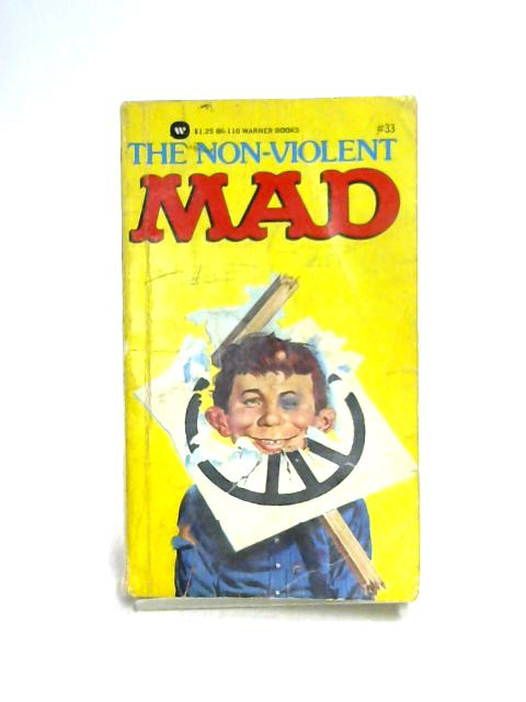 The Non Violent Mad by Ed. by A.B. Feldstein