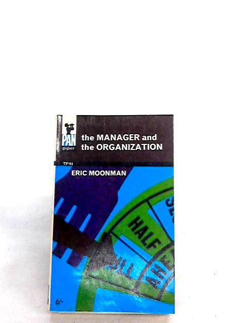 The manager and the organization by Moonman, Eric