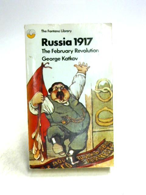 Russia 1917 by George Katkov