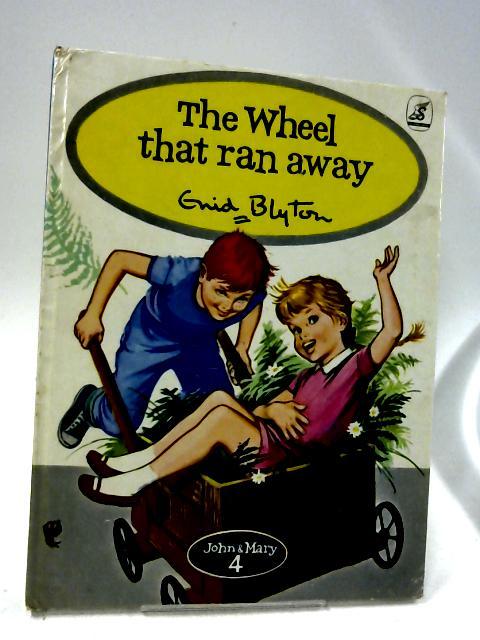 The Wheel That Ran Away. by Blyton, Enid.