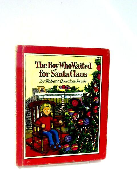 The Boy who waited for Santa Claus By Quackenbush,Robert