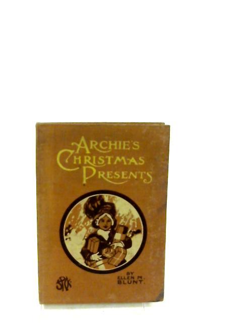 Archie's Christmas Presents by Ellen M Blunt