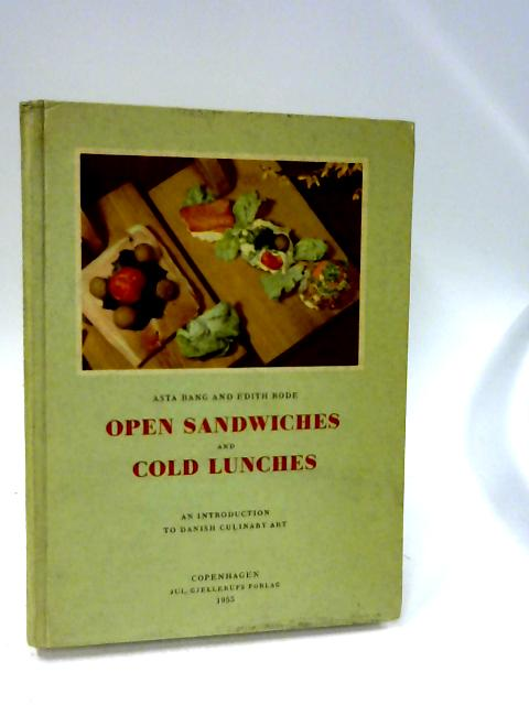 Open Sandwiches and Cold Lunches By Bang, Asta