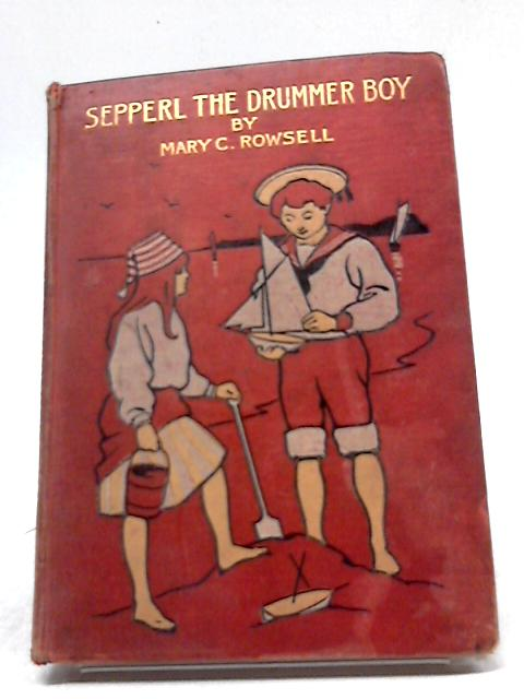 Sepperl The Drummer Boy By Rowsell