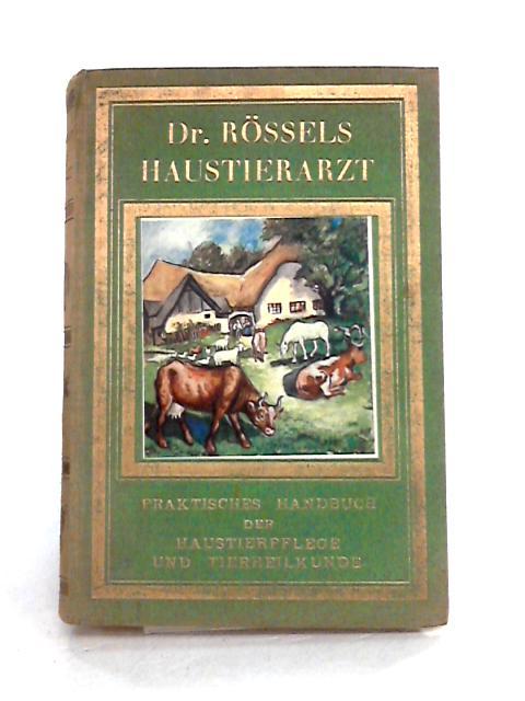 Dr Rossels Haustierarzt Bracktisches Handbuch fur Landwirke by Rossels