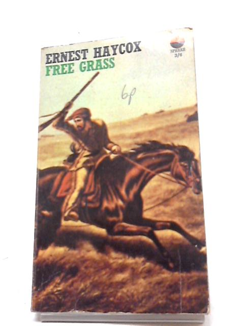 Free Grass By Haycox, Ernest