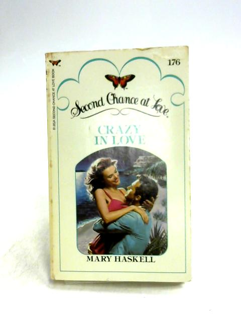 Crazy in Love by Mary Haskell