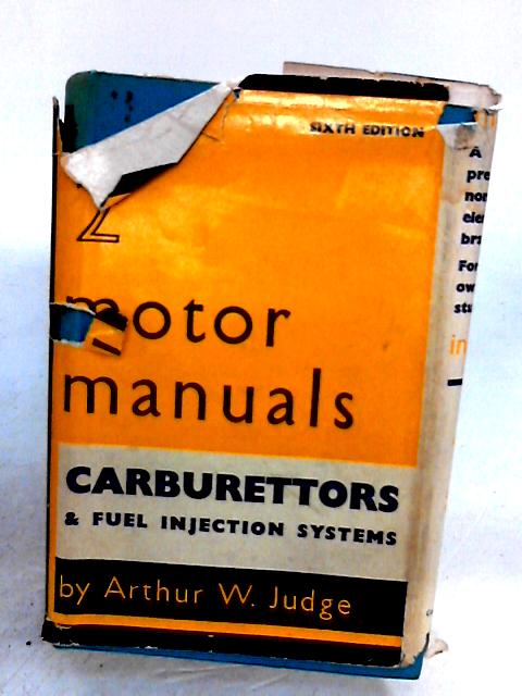Carburettors and Fuel Injection Systems (Motor Manuals Vol II) By Arthur W. Judge