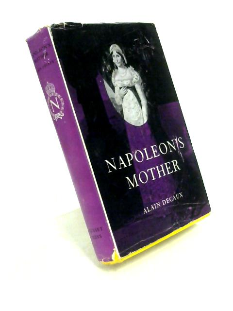 Napoléon's Mother By Alain Decaux