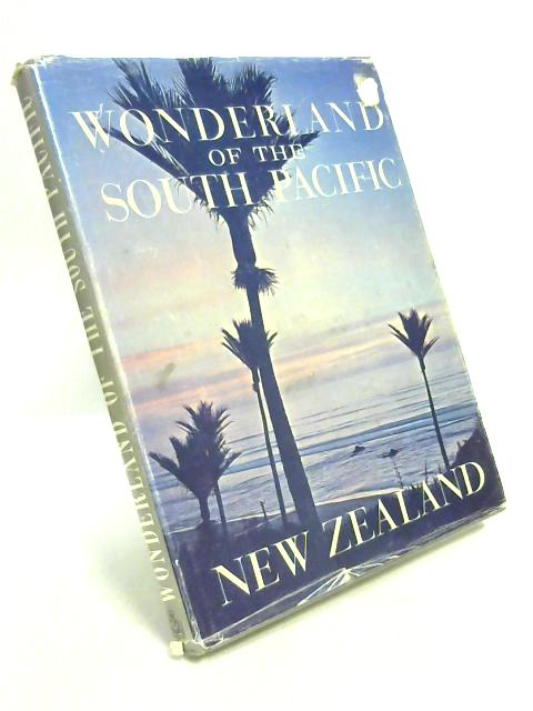 Wonderland of the South Pacific: New Zealand By Unknown