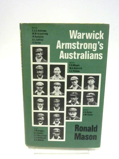 Warwick Armstrong's Australians By Ronald Mason