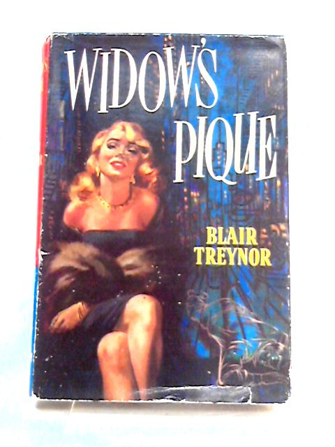Widow's Pique by Blair Treynor