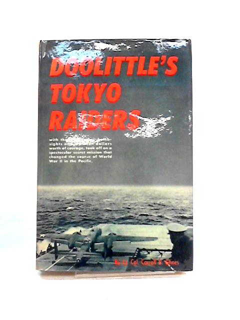 Doolittle's Tokyo Raiders by Carroll V. Glines