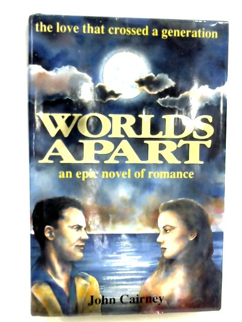 Worlds Apart By John Cairney