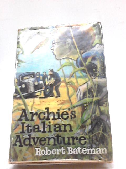 Archie's Italian Adventure By Robert Bateman