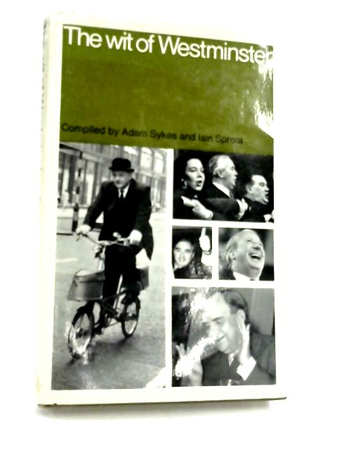 The Wit of Westminster By Adam Sykes & Iain Sproat