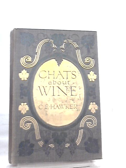 Chats about Wine By C. E. Hawker