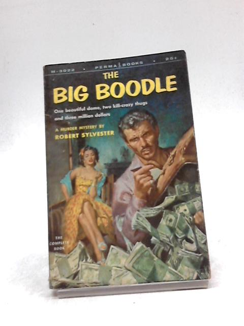 The Big Boodle By Robert Sylvester