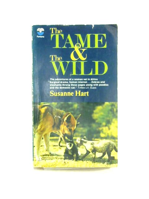Tame and the Wild By Susanne Hart