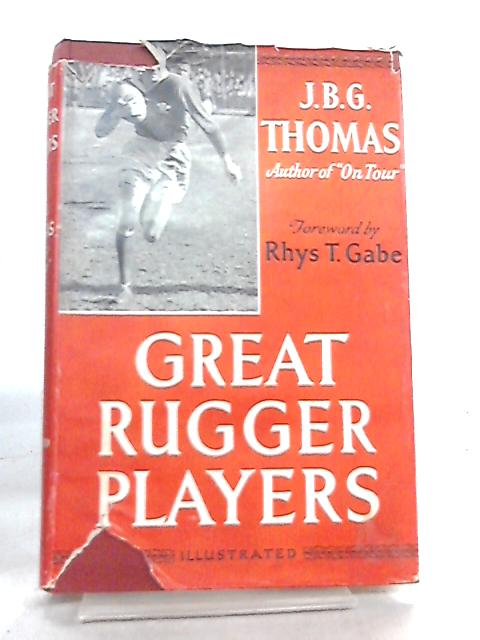 Great Rugger Players 1900-1954 By J. B. G. Thomas