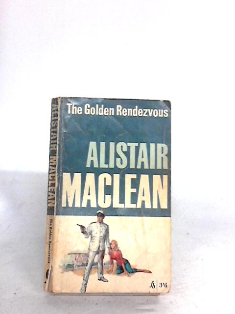 THE GOLDEN RENDEZVOUS. By Maclean, Alistair.