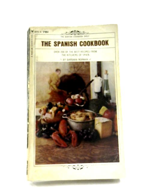The Spanish Cookbook By Barbara Norman