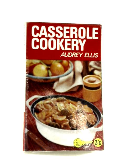 Casserole Cookery By Audrey Ellis