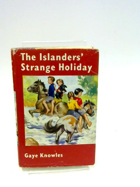 The Islanders' Strange Holiday By Gaye Knowles