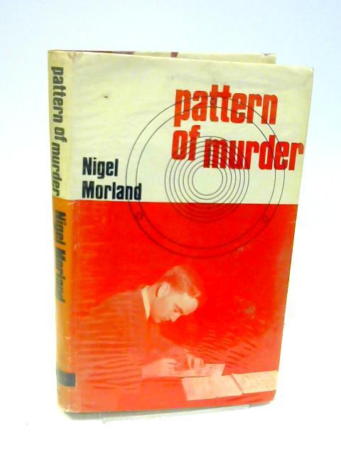 Pattern of Murder By Morland, Nigel