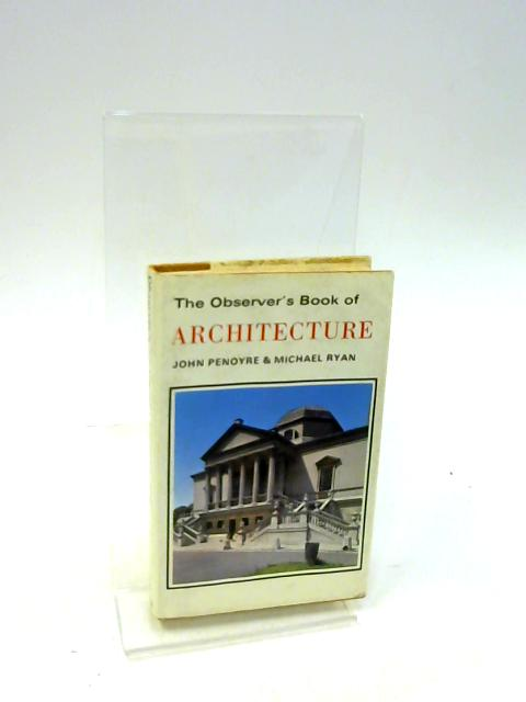 Observer's Book of Architecture By Penoyre, John and Michael Ryan