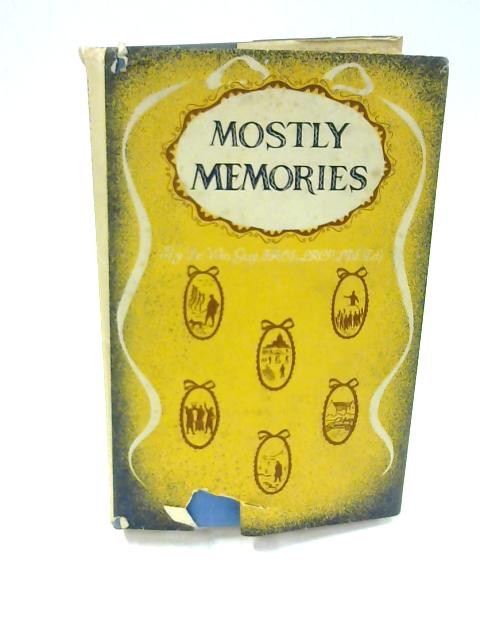 Mostly Memories - Some Digressions By William Guy