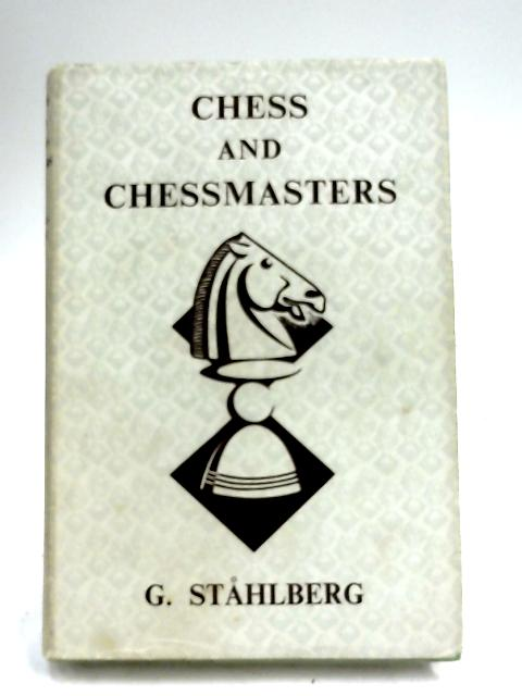 Chess And Chessmasters By Gideon Stahlberg