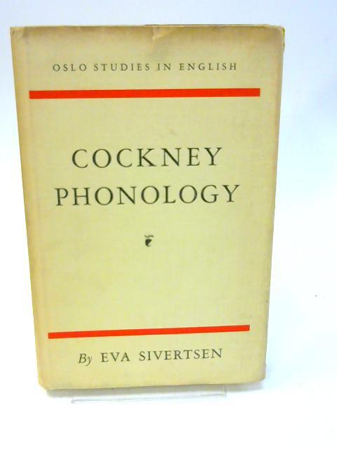 Cockney Phonology by Sivertsen, Eva