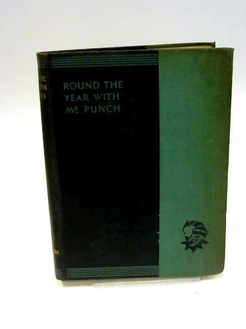 Round the Year With Mr Punch - New Punch Library Volume XIX By Various
