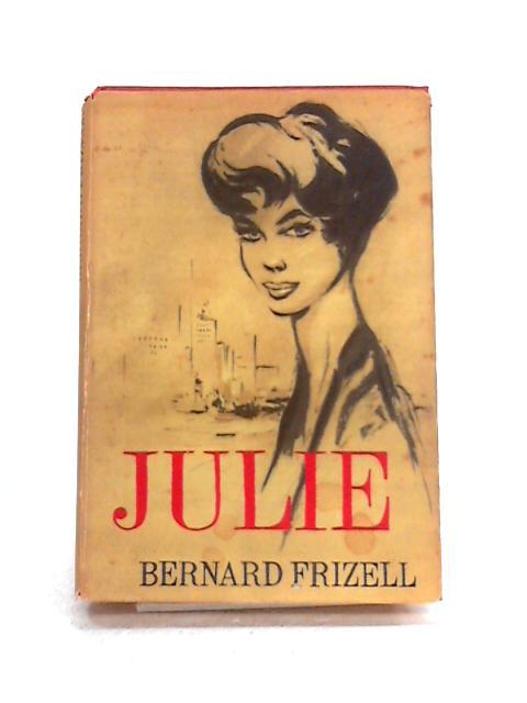 Julie By B. Frizell