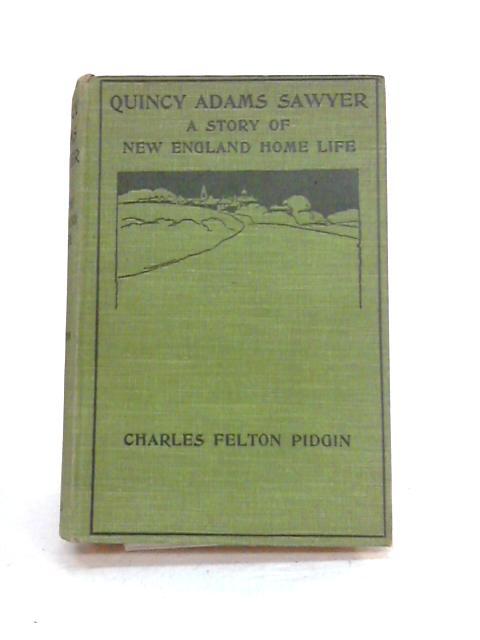 Quincy Adams Sawyer and Masons Corner Folks By C.F. Pidgin