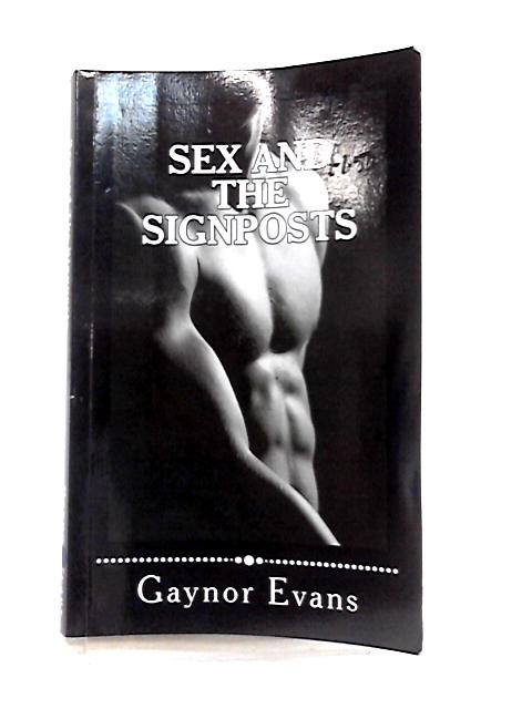 Sex and the Signposts By Gaynor Evans