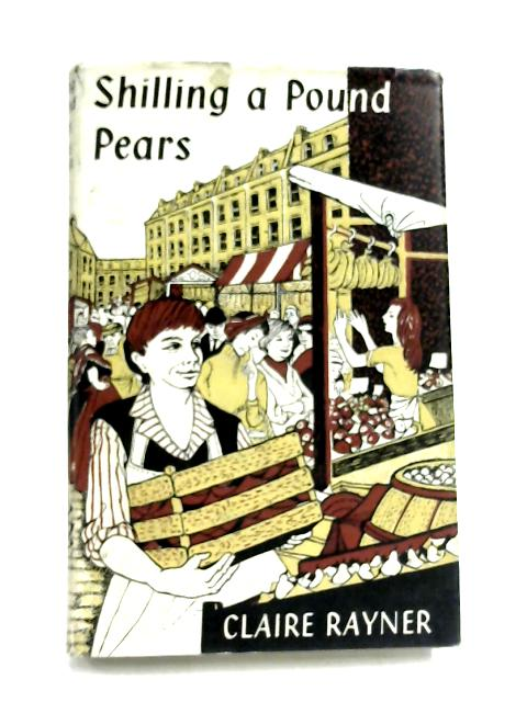 Shilling a Pound Pears By Claire Rayner