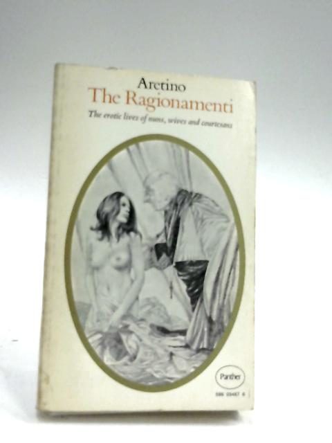 The Ragionamenti By Pietro Aretino