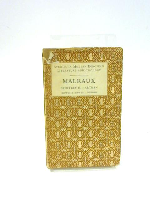 Andre Malraux (Studies in modern European literature and thought) By Hartman, Geoffrey H