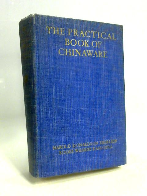 The Practical Book of Chinaware By Harold D. Eberlein