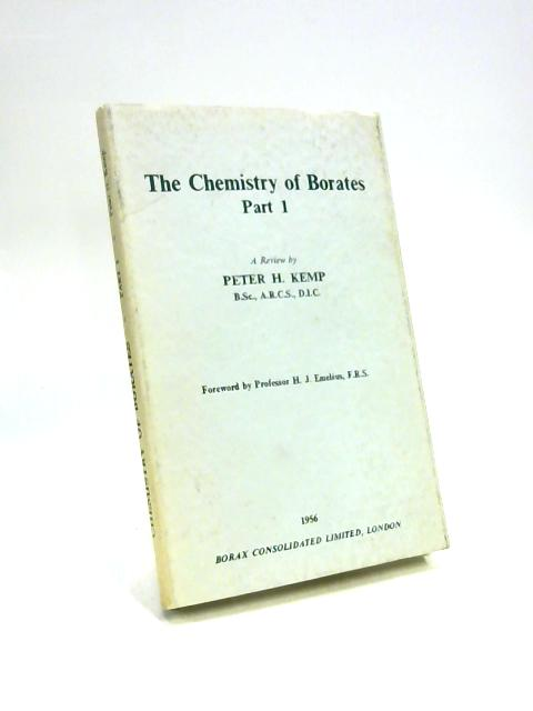The Chemistry of Borates Part I By P H Kem