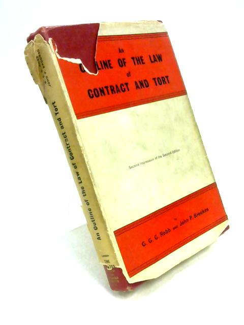 An Outline of the Law of Contract and Tort By G.G.G. Robb & J.P. Brookes