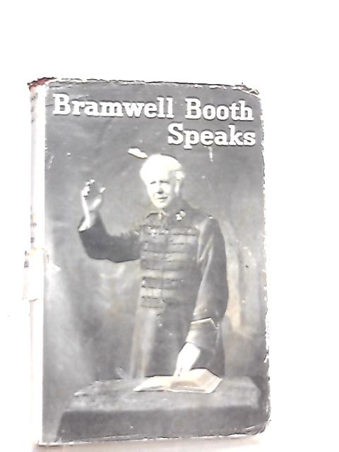 Bramwell Booth Speaks By Catherine Bramwell-Booth